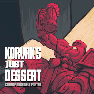 Korvak's Just Dessert