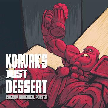 Korvak's Just Dessert
